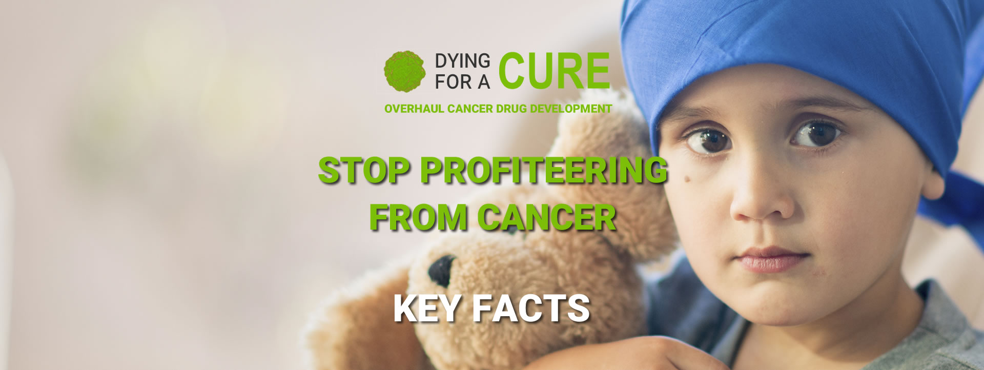 Key Facts - Dying for a Cure Campaign